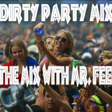 dirty party mix 13/ your in the mix with Mr. Feel GoodMix