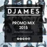 DJames Promo Mix 2015