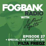 J Paul Getto - Fogbank Radio 027 with Filta Freqz