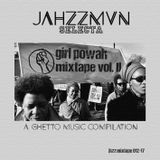 JAHZZMVN - GIRL POWAH MIXTAPE VOL. II [2017]