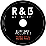 R&B At Empire Mixtape Volume 2 - Mixed By DJ Robie Nyle