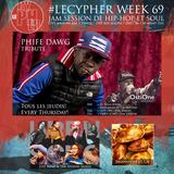 #LECYPHER WEEK 69 2016/03/24 // PHIFE DAWG TRIBUTE // OSTI ONE + DJ KILLA-JEWEL