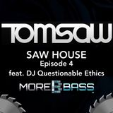 Saw House Episode 04 (DJ Questionable Ethics)