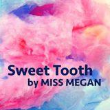 Miss Megan - Sweet Tooth