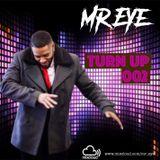 Mr Eye Presents... Turn Up 002
