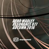 Arko Madley - Resonance 077 (2016-11-06)