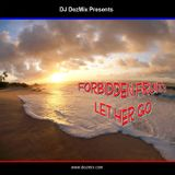 DJ DezMix :: Forbidden Fruit (Let Her Go)