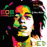 @DjMaxxMakau - Bob Marley REMIXED - 02/06/2015
