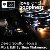 Love And Happiness Present - Deep Soulful House -  Mix & Edit by Shan Tilakumara