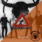 Headbanging - 12.10.2017 - Des jingles et des interviews !