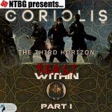 Coriolis: Beast Within Part 1