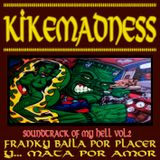 KIKEMÁN-Sounds of my hell 2. Franky baila por placer y mata por amor