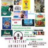 L'Instant Animation épisode 69 : Festival International du film d'animation d'Annecy 2019 Partie 3/4