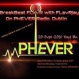 BreakBeat FLavR on PHEVER Radio Dublin with FLavRjay. 20-Sept-2016 Vinyl Mix