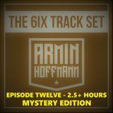 Armin Hoffmann's The 6ix Track Set - Episode Twelve