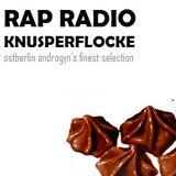 Rap Radio Knusperflocke - Ostberlin Androgyn's finest selection