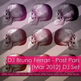 DJ Bruno Ferrari - Post Pars (Mar 2012) DJ Set
