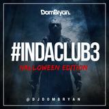 #INDACLUB3 (Halloween Edition) - Follow @DJDOMBRYAN