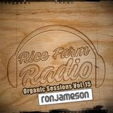 Organic Sessions Vol. 15 - Ron Jameson - (R&R Recordings, Rice Farm Radio, PDMS Records, TH)