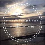 Kurz für immer bleiben (Deep House Mix) - Der Lieblingsidiot Chill&Deep