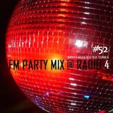 FM Party Mix @ Radio 4 Episode #52 (Most Requested Tunes)