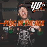 Plug In The Aux (Episode 12.)