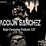 Accion Sanchez - Bajo Consumo Podcast 137