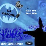 Extreamly Hot DJ Danome The Bat Mix