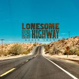 Lonesome Highway Show 22nd July 2019