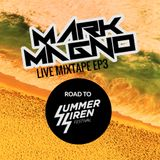 Mark Magno Live Mixtape EP3: Road To Summer Siren