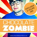Chocolate Zombie - Exclusive 2 Hours Mix