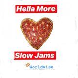 Hella More Slow Jams