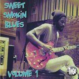 Sweet Smokin Blues Volume 1