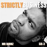 Strictly Business With DJs Mr Burnz & Six-3 Episode 57