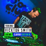 Vicktor Smith - TESIS BULI Live @ Club 1001 (2017.08.18)