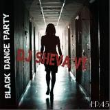 DJ Sheva VT - Radioshow Black Dance Party #45 (Live Mix)