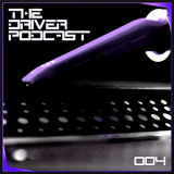 The Driver Podcast | Volume 004