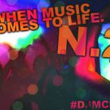When Music Comes To Life No2