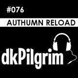 dkPilgrim - #076 Authumn Reload, [Drum & Bass]