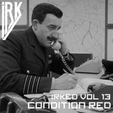 Irked vol. 13 - Condition Red (Solid Steel)