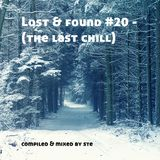 Lost & found #20 - (the last chill)