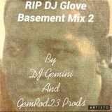 RIP GLOVE Basement Mix 2