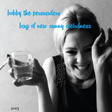 Bobby The Persuader's bag of summer 2015
