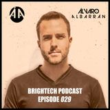Brightech Podcast 029 with Alvaro Albarran (2nd hour)