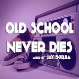 Jay Borba - Old School Never Dies