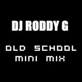 DJ Roddy G - Old School Mini Mix