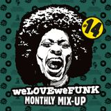 weLOVEweFUNK Monthly Mix-up! #14 w/ DamnRIJT