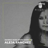 MATERIA Music Radio Show 043 with Aleja Sanchez