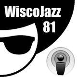 WiscoJazz-Cast: Episode 081