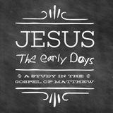 Jesus - The Early Days -Matthew 3 - Audio